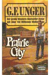 Prairie City - Unger, G. F. - Régikönyvek