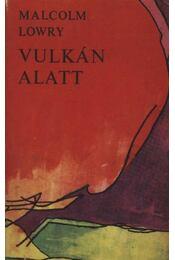 Vulkán alatt - Lowry, Malcolm - Régikönyvek