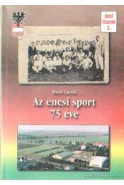 Az encsi sport 75 éve - Mező László - Régikönyvek