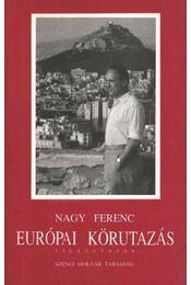 Európai körutazás - Nagy Ferenc - Régikönyvek
