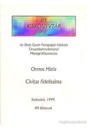 Civitas fidelissima - Ormos Mária - Régikönyvek