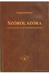 Szóról szóra - Sarkadi Zsolt - Régikönyvek