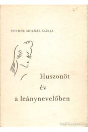 Huszonöt év a leánynevelőben (dedikált) - Tóthné Molnár Mária - Régikönyvek