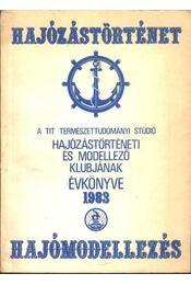 A TIT Természettudományi Stúdió hajózástörténeti és modellező klubjának évkönyve 1983. - Serényi Péter - Régikönyvek