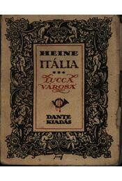 Itália - Lucca városa - Heine, Heinrich - Régikönyvek
