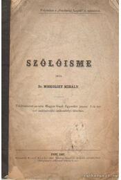 Szőlőisme - Miskolczy Mihály dr. - Régikönyvek