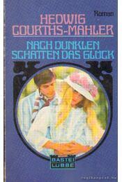 Nach Dunklen Schatten das Glück - Courths-Mahler, Hedwig - Régikönyvek