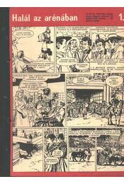 Halál az arénában ( Füles1970. 43-44 szám 1-2 rész) - Németh Jenő, Cs. Horváth Tibor, Miguel, Juan B. - Régikönyvek
