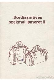Bőrdíszműves szakmai ismeret II. - Csonka Károlyné - Régikönyvek