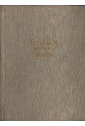Trisztán és Izolda - Joseph Bédier - Régikönyvek