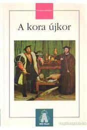 A kora újkor - Lőrincz László - Régikönyvek