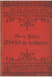 Királyfi és koldusfiu - Twain, Mark - Régikönyvek