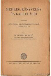 Mérleg, könyvelés és kalkuláció II. kötet - Dr. Zwierina Jenő - Régikönyvek