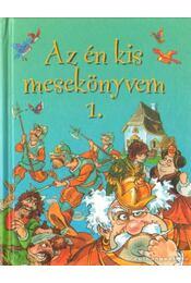 Az én kis mesekönyvem 1. - Grimm testvérek - Régikönyvek