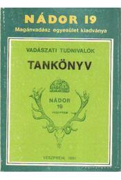 Vadászati tudnivalók - tankönyv - Borzsák Benő dr. - Régikönyvek