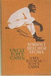Uncle Tom's cabin; A key to uncle Tom's cabin - Beecher-Stowe, Harriet - Régikönyvek