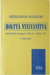 Holttá nyilvánítva (dedikált) - Mészáros Sándor - Régikönyvek