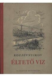 Éltető víz - Kozsevnyikov, Alekszej - Régikönyvek