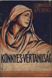 Könnyes vértanuság - Szunyogh X. Ferenc O.S.B. - Régikönyvek