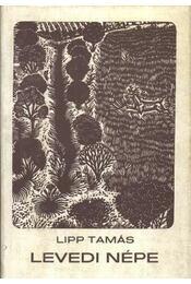 Levedi népe - Lipp Tamás - Régikönyvek