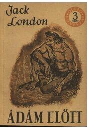 Ádám előtt - Jack London - Régikönyvek