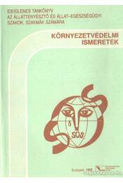 Környezetvédelmi ismeretek - Kozák Imréné dr. - Régikönyvek