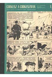 Cirkusz a cirkuszban (Füles 1970. 28-28. szám 1-4 rész) - Cs. Horváth Tibor, Lecureaux - Régikönyvek
