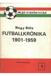 Futballkrónika 1901-1959 - Nagy Béla - Régikönyvek