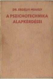 A pszichotechnika alapkérdései - Dr. Erdélyi Mihály - Régikönyvek