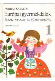 Európai gyermekdalok 1. - Forrai Katalin - Régikönyvek