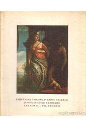 Umjetnine Strossmayerove Galerije Jugoslavenske Akademije Znanosti I Umjetnosti - Babic, Ljubo (szerk.) - Régikönyvek