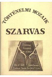 Szarvas történelme a honfoglalástól a reformkorig (1825) - Dr. Szilvássy László - Régikönyvek