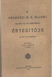 Az Orosházi M. Kir. Állami Polgári Fiú és Leányiskola Értesítője az 1914-15-ik tanévről - Pál Ernő - Régikönyvek