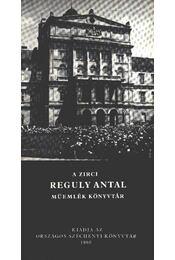 A zirci Reguly Antal műemlék könyvtár - Reguly Antal - Régikönyvek