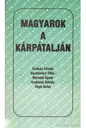 Magyarok a Kárpátalján - Csukás István, Gyurkovics Tibor, Végh Antal, Hernádi Gyula, Szakonyi Károly - Régikönyvek