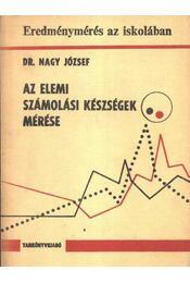 Az elemi számolási készségek mérése - Dr. Nagy József - Régikönyvek