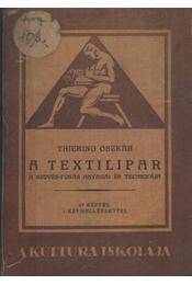 A textilipar - Thiering Oszkár - Régikönyvek