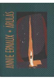 Árulás, Egy asszony - Ernaux, Annie - Régikönyvek