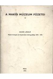 Makói hírlapok és folyóiratok bibliográfiája 1870-1970 - Buzás László - Régikönyvek