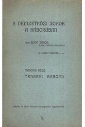A nemzetközi jogok a háborúban II. - Bodó János - Régikönyvek