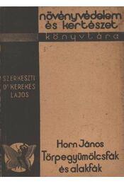 Törpegyümölcsfák és alakfák - Horn János - Régikönyvek