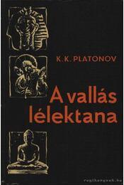 A vallás lélektana - Platonov, K.K. - Régikönyvek