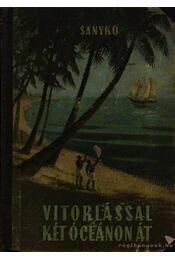 Vitorlással két óceánon át - Sanyko, B.D. - Régikönyvek