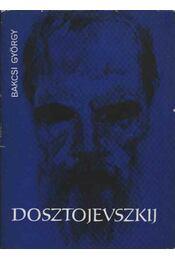 Dosztojevszkij - Bakcsi György - Régikönyvek