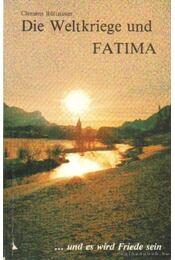 Die Weltkriege und Fatima - Rüttnauer, Clemens - Régikönyvek