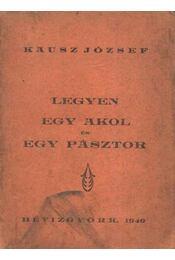 Legyen egy akol és egy pásztor - Kausz József - Régikönyvek