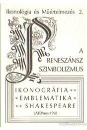 A reneszánsz szimbolizmus - Szőnyi György Endre, Fabiny Tibor, Pál József - Régikönyvek