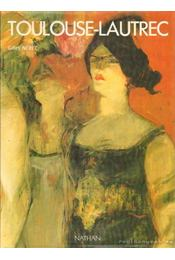Toulouse-Lautrec - Gilles Néret - Régikönyvek