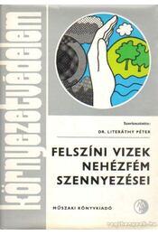 Felszíni vizek nehézfém szennyezései - Dr. Literáthy Péter (szerk.) - Régikönyvek