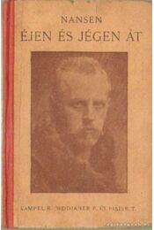 Éjen és jégen át I-II. kötet egyben - Fridtjof Nansen - Régikönyvek